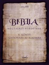 Biblia Megtalált Fordítása V. Könyv: Gyógyulás az Igazakra - termek_cimlapfoto.jpg
