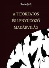 A TITOKZATOS ÉS LENYŰGÖZŐ MADÁRVILÁG - termek_cimlapfoto.jpg