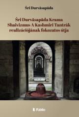 Śri Durvāsapāda Krama Shaivizmus A Kashmiri Tantrák realizációjának fokozatos útja - termek_cimlapfoto.jpg