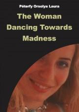 The Woman Dancing Towards Madness - termek_cimlapfoto.jpg